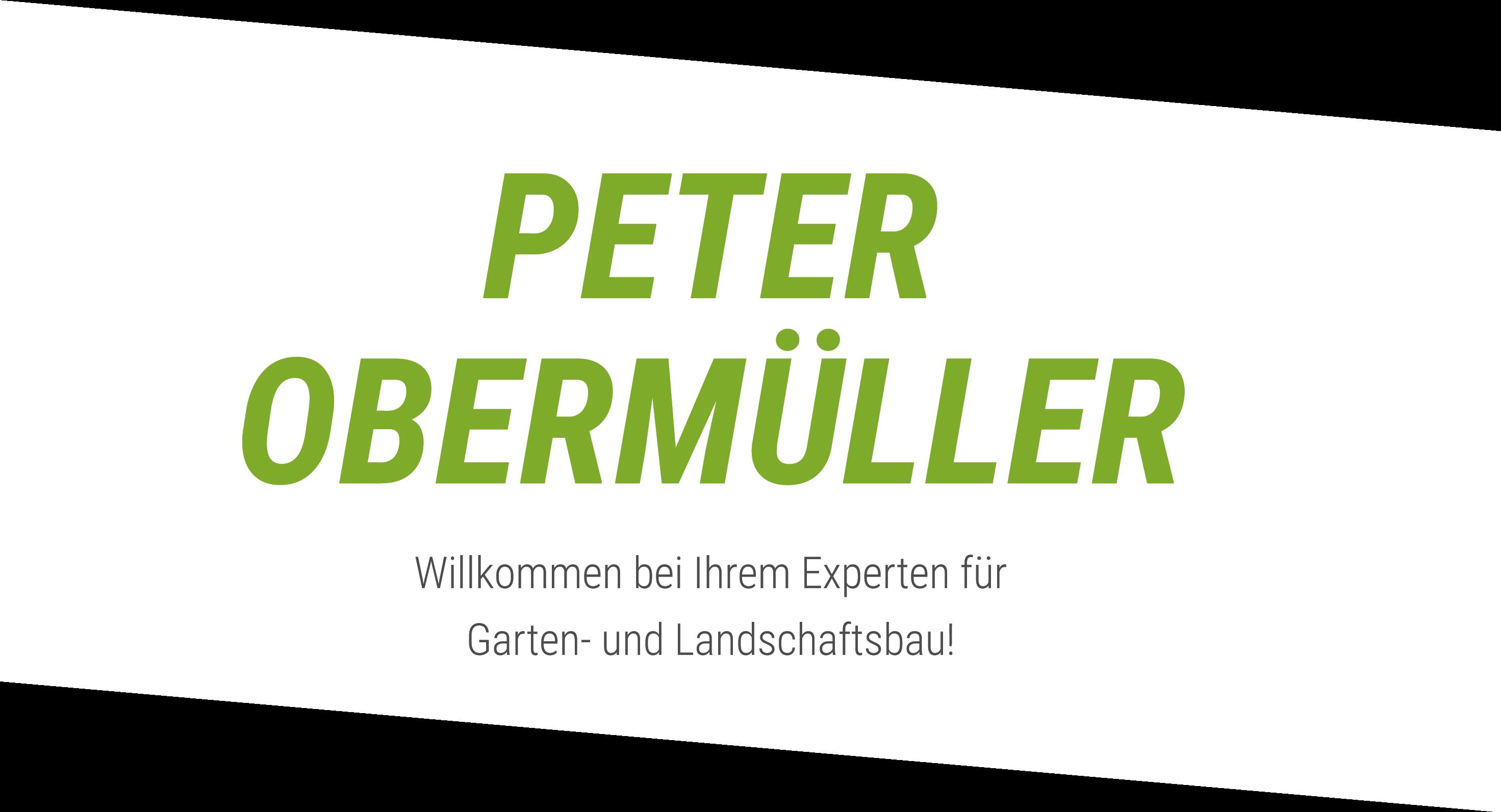 peter oberm ller der experte f r garten und landschaftsbau. Black Bedroom Furniture Sets. Home Design Ideas